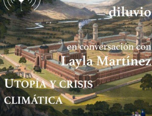 Utopía y crisis climática, charla con Layla Martínez