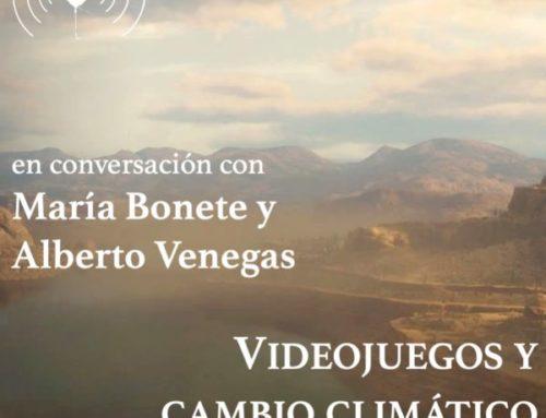 Videojuegos y cambio climático, podcast con María Bonete y Alberto Venegas